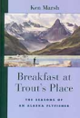 286/Breakfast-At-Trout's-Place-Seasons-of-an-Alaskan-Fly-Fisher