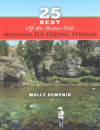 4711/25-Best-Off-The-Beaten-Path-Montana-Fly-Fishing-Streams